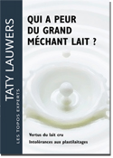 Qui a peur du grand méchant lait?