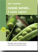Cuisine nature... à toute vapeur